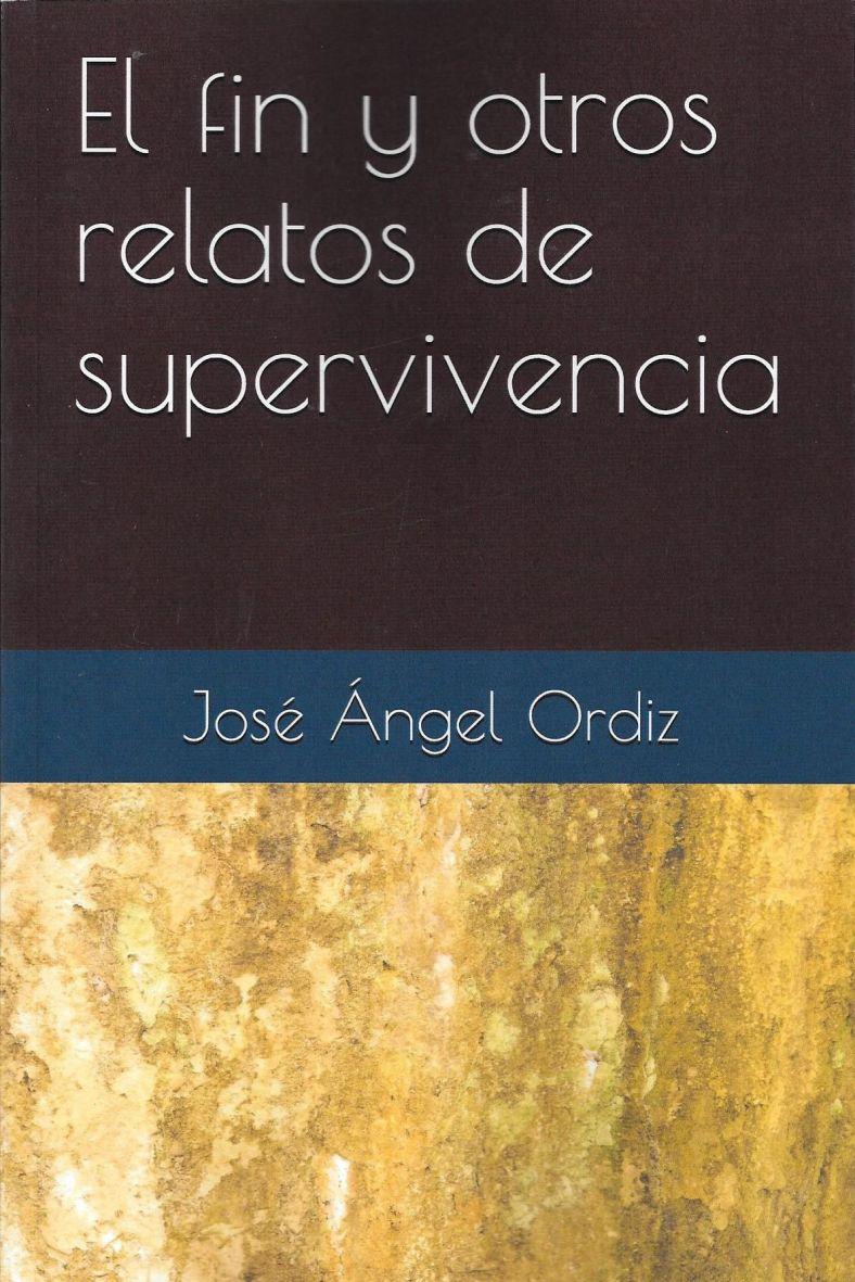 EL FIN Y OTROS RELATOS DE SUPERVIVENCIA